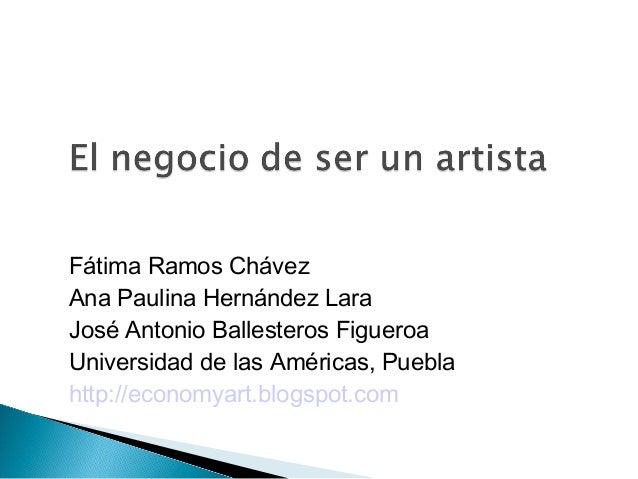 Fátima Ramos Chávez Ana Paulina Hernández Lara José Antonio Ballesteros Figueroa Universidad de las Américas, Puebla http:...