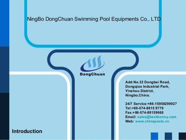 PowerPoint Template  NingBo DongChuan Swimming Pool Equipments Co., LTD  Add:No.32 Dongbei Road, Dongqiao Industrial Park,...