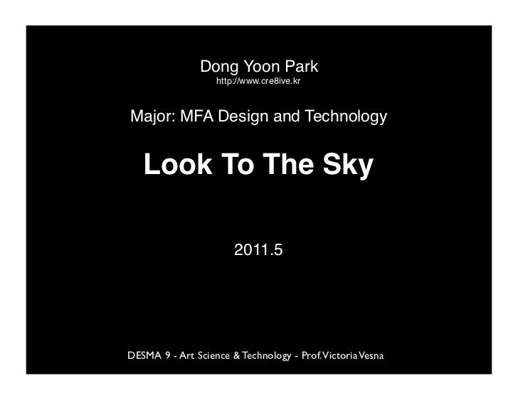Dong Yoon Park!                    http://www.cre8ive.kr!Major: MFA Design and Technology!   Look To The Sky!             ...