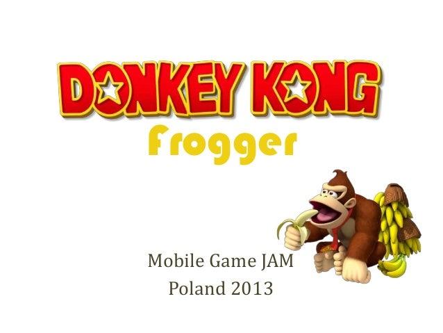 Donkey Kong Frogger - Mobile Game Hackathlon