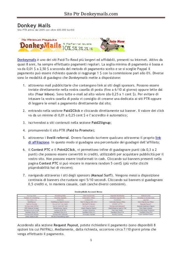 Sito Ptr Donkeymails.comDonkey MailsSito PTR attivo dal 2005 con oltre 600.000 iscrittiDonkeymails è uno dei siti Paid-To-...
