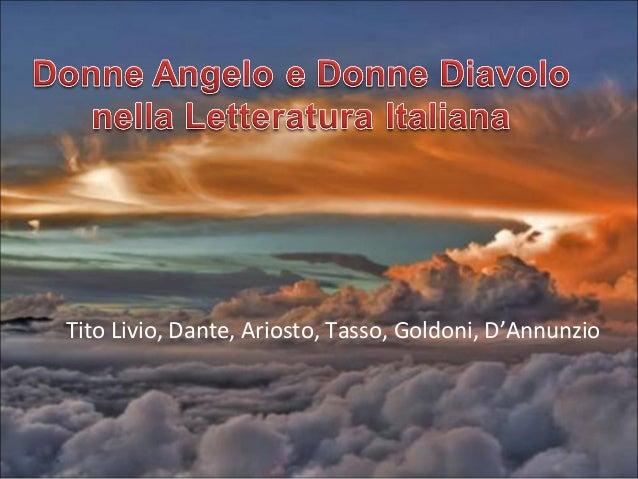 Tito Livio, Dante, Ariosto, Tasso, Goldoni, D'Annunzio