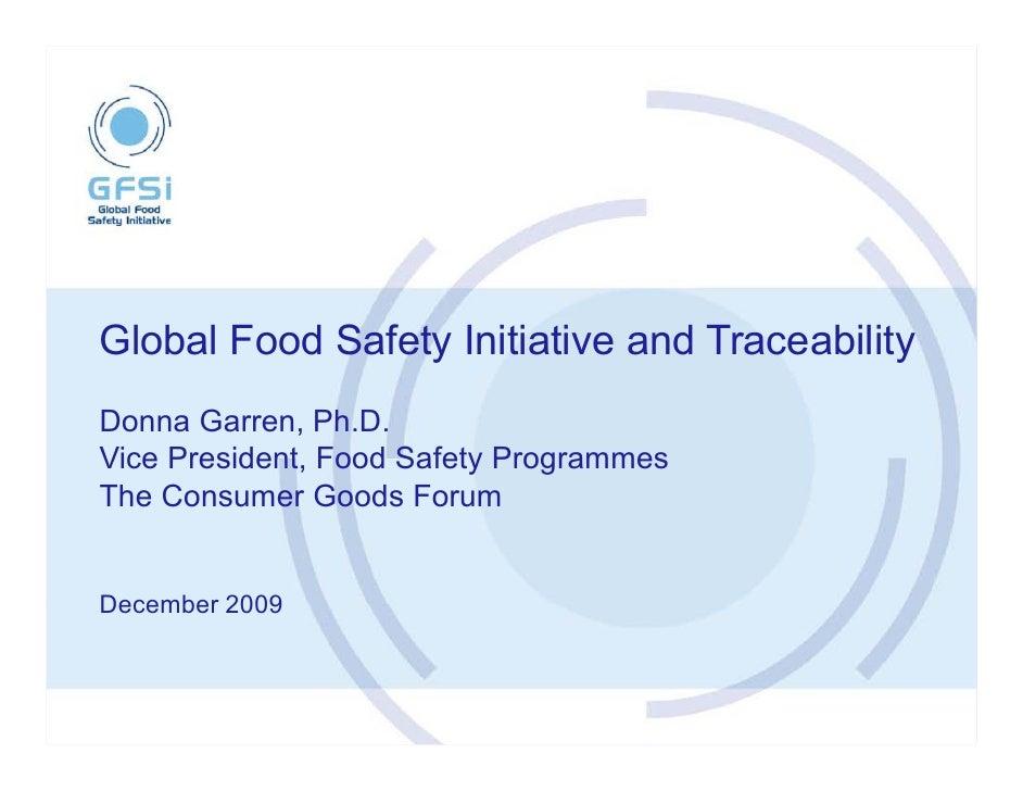 Donna Garren, Ph.D.   Vp Food Safety Programs   The Consumer Goods Forum   Gfsi