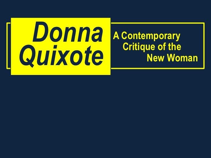 Donna    A ContemporaryQuixote            Critique of the                  New Woman