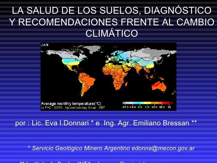 por : Lic. Eva I.Donnari * e  Ing. Agr. Emiliano Bressan **  *  Servicio Geológico Minero Argentino edonna@mecon.gov.ar **...