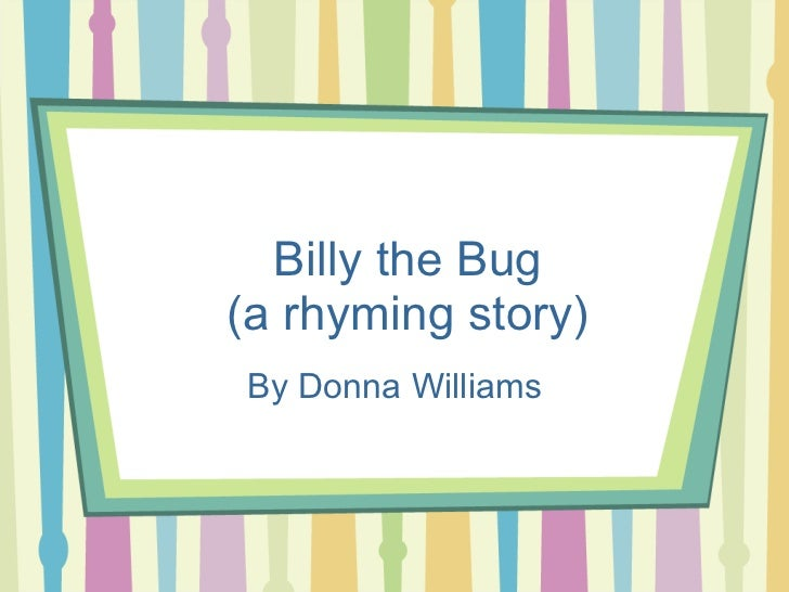 Billy the Bug (a rhyming story) By Donna Williams