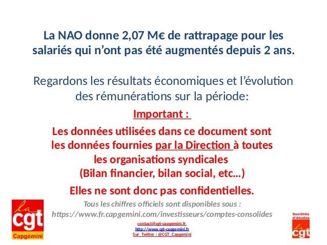 La NAO donne 2,07 M€ de rattrapage pour les salariés qui n'ont pas été augmentés depuis 2 ans. Regardons les résultats éco...