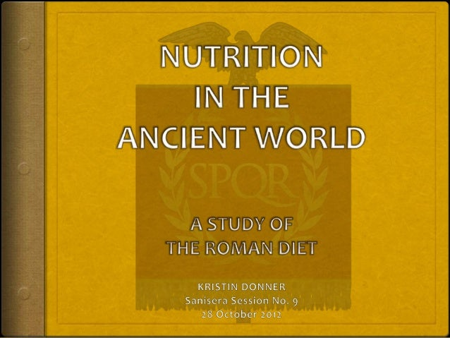  Nutritional Remains Pottery     Cooking     Transport and Storage Art Literature Cook Books Roman Meal Structure...