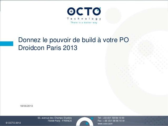 Donner le pouvoir de build à votre PO -  DroidCon Paris 18 june 2013