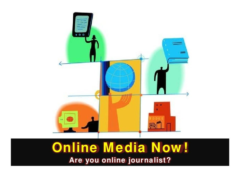 Online Media Now!   Are you online journalist?