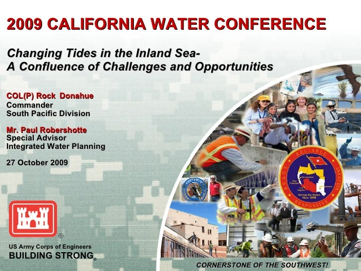 2009 CALIFORNIA WATER CONFERENCE Changing Tides in the Inland Sea- A Confluence of Challenges and Opportunities <ul><li>CO...