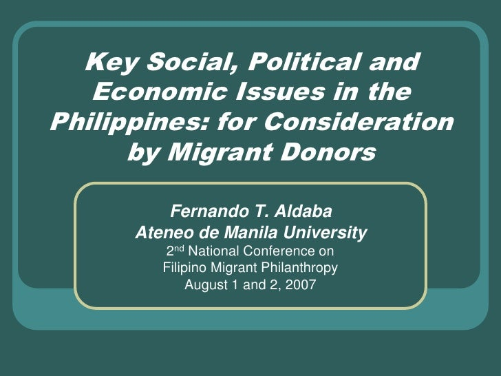 Key Social, Political and Economic Issues in the Philippines: for Consideration by Migrant Donors<br />Fernando T. Aldaba<...