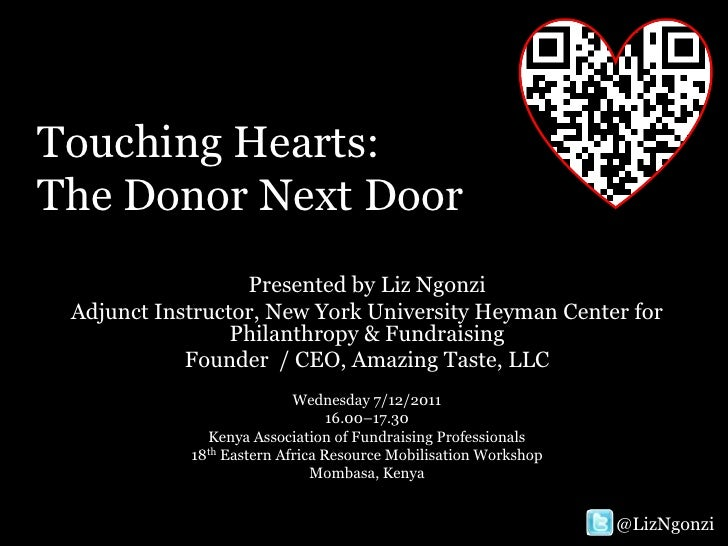 Touching Hearts:The Donor Next Door                  Presented by Liz Ngonzi Adjunct Instructor, New York University Heyma...