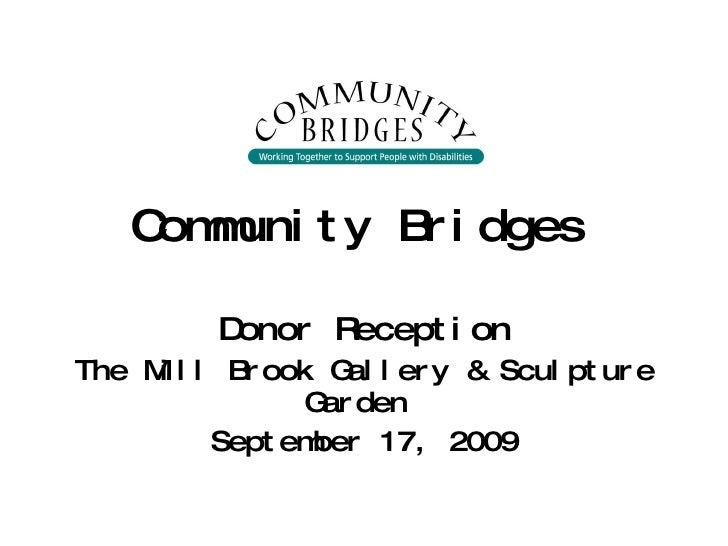 Community Bridges   Donor Reception The Mill Brook Gallery & Sculpture Garden  September 17, 2009