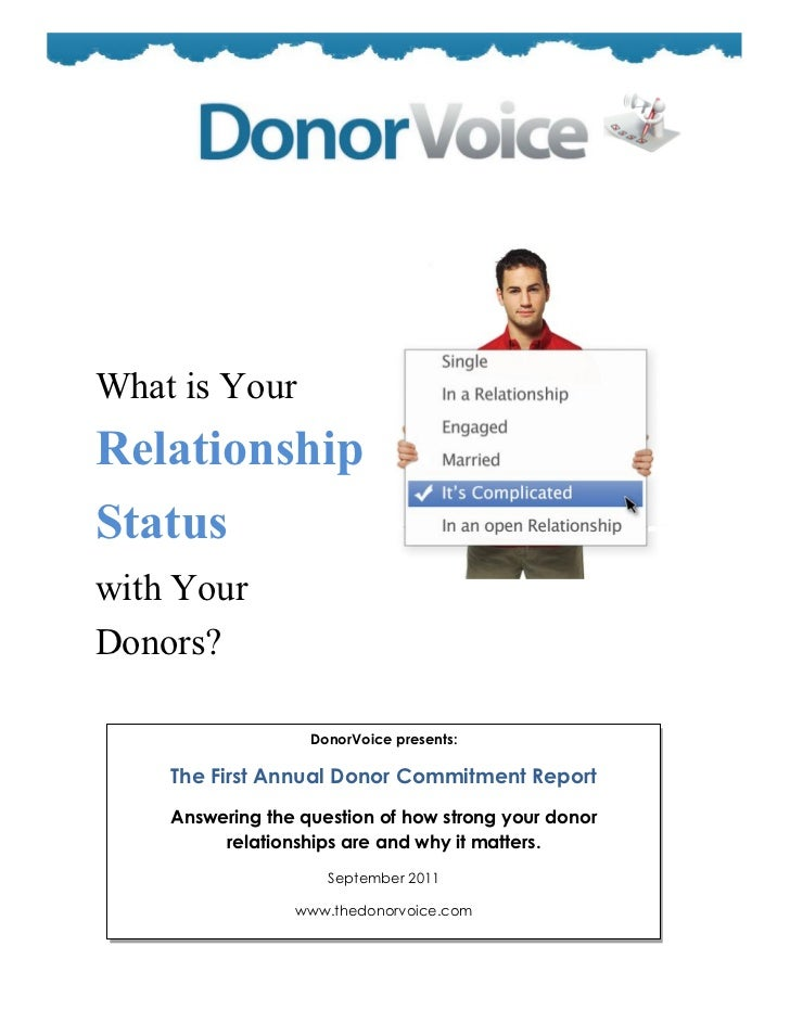 What is YourRelationshipStatuswith YourDonors?                   DonorVoice presents:    The First Annual Donor Commitment...