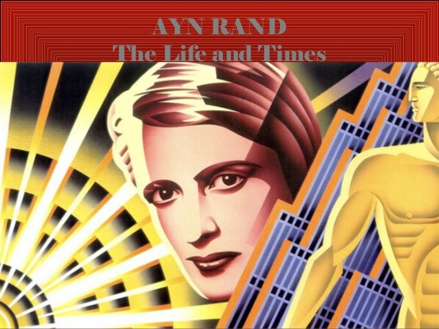 AYN RAND The Life and Times