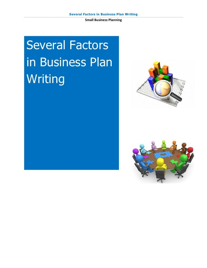 Several Factors in Business Plan Writing                Small Business PlanningSeveral Factorsin Business PlanWriting