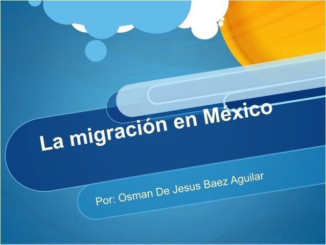 ¿Qué es la migración? La migración consiste en el desplazamiento de la población de un lugar de origen a otro de destino, ...