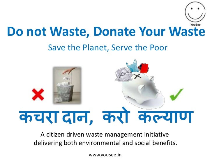 Do not Waste, Donate your Waste