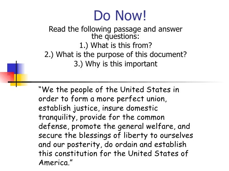 Do Now! Read the following passage and answer the questions: 1.) What is this from? 2.) What is the purpose of this docume...