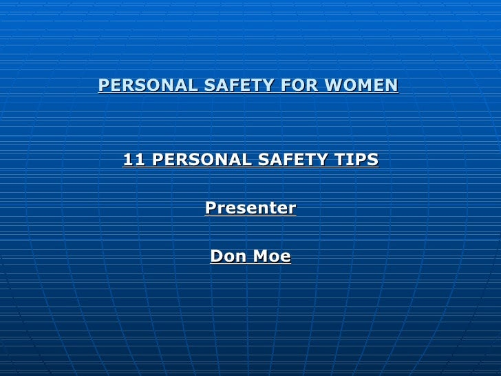 PERSONAL SAFETY FOR WOMEN   11 PERSONAL SAFETY TIPS Presenter Don Moe