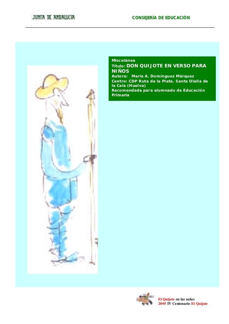 CONSEJERÍA DE EDUCACIÓNMiscelánea    DON QUIJOTE EN VERSO PARATítulo:NIÑOSAutora: María A. Domínguez MárquezCentro: CDP Ru...