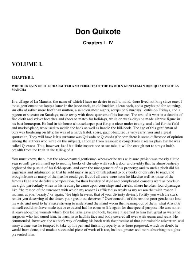 Don Quixote Chapters I - IV  VOLUME I. CHAPTER I. WHICH TREATS OF THE CHARACTER AND PURSUITS OF THE FAMOUS GENTLEMAN DON Q...