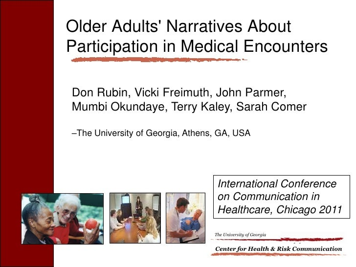 Older Adults Narratives AboutParticipation in Medical EncountersDon Rubin, Vicki Freimuth, John Parmer,Mumbi Okundaye, Ter...