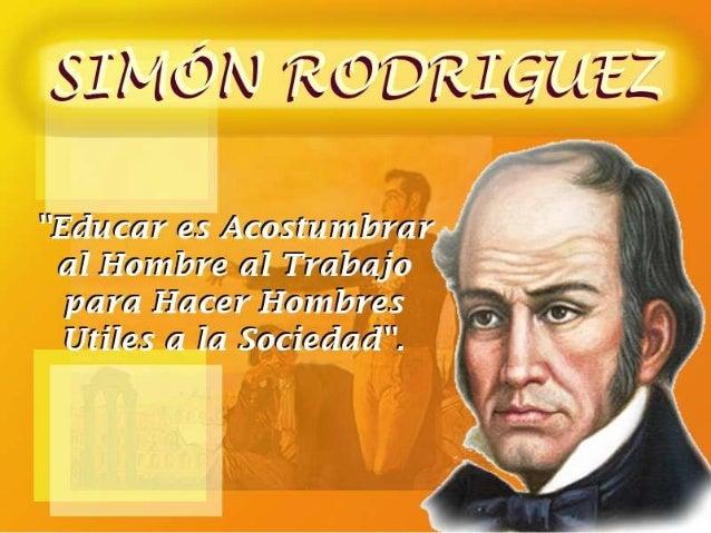 Simón Rodríguez nació en Caracas la noche del          28 de octubre de 1771.   Hijo legítimo de Cayetano Carreño y doña  ...
