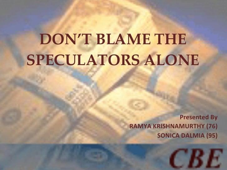Don't Blame The Speculators Alone
