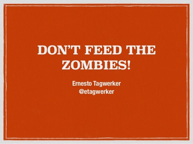 Don't Feed The Zombies!