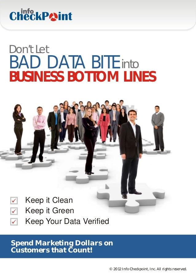 Don't LetBAD DATA BITE intoBUSINESS BOTTOM LINES   Keep it Clean   Keep it Green   Keep Your Data VerifiedSpend Marketing ...