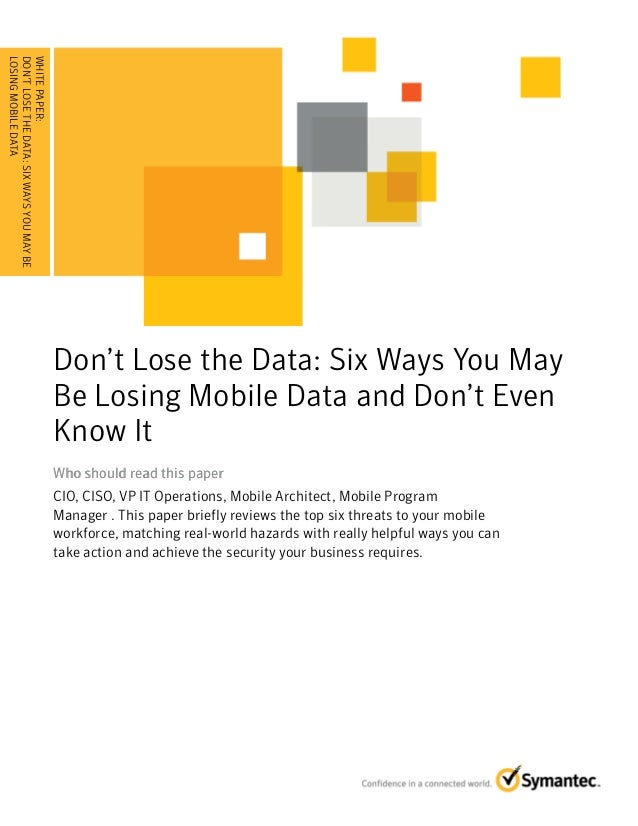 WHITE PAPER: DON'T LOSE THE DATA: SIX WAYS YOU MAY BE LOSING . . . . . . . .DATA . . . . . . . . . . . . . . . . . . . . ....