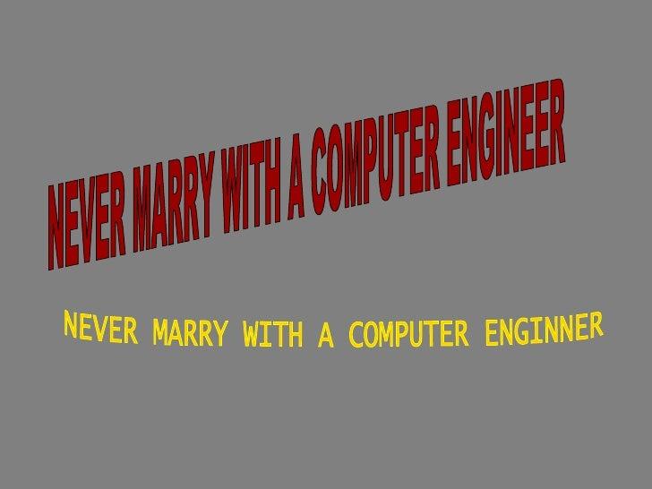 Dont Marry An Computerenginner