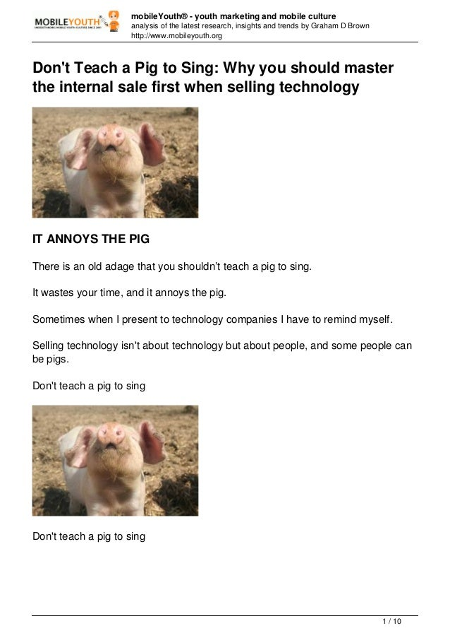 (Graham Brown mobileYouth) Don't Teach a Pig to Sing: Why you should master the internal sale first when selling technology