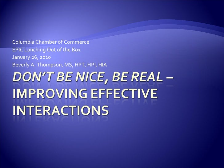Don'T Be Nice   Be Real 012610 972003 Slideshare
