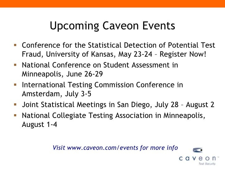 Upcoming Caveon Events Conference for the Statistical Detection of Potential Test  Fraud, University of Kansas, May 23-24...