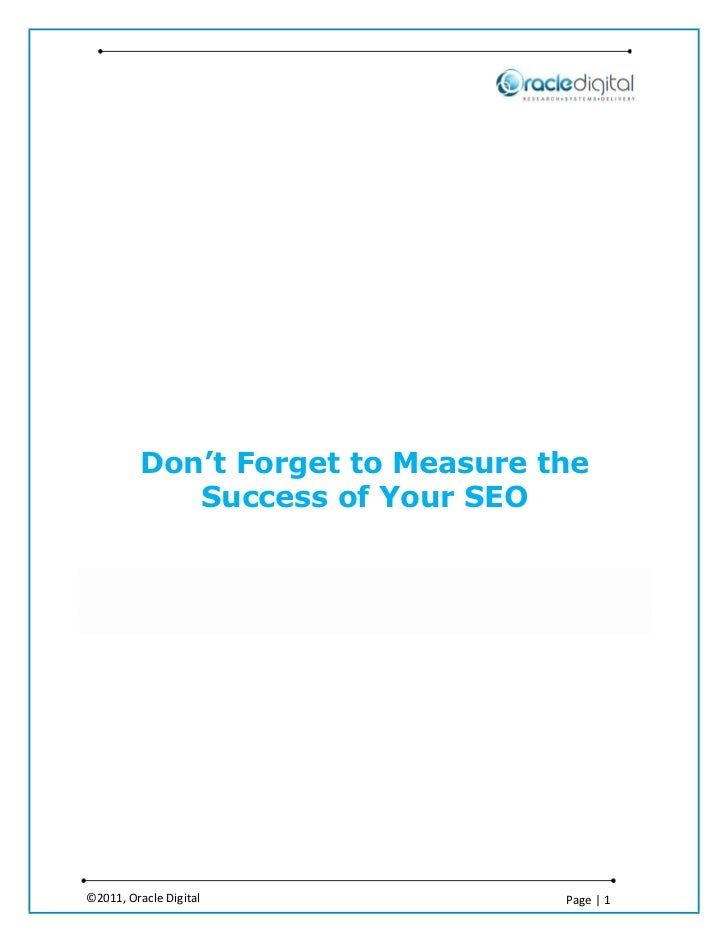 Don't Forget to Measure the            Success of Your SEO©2011, Oracle Digital             Page   1