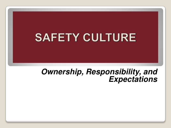 Ownership, Responsibility, and                Expectations