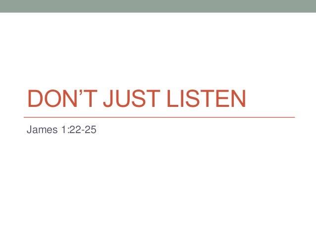 Don't just listen