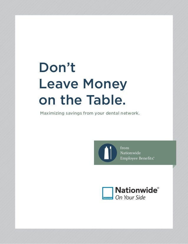 Don'tLeave Moneyon the Table.Maximizing savings from your dental network.                                   from          ...