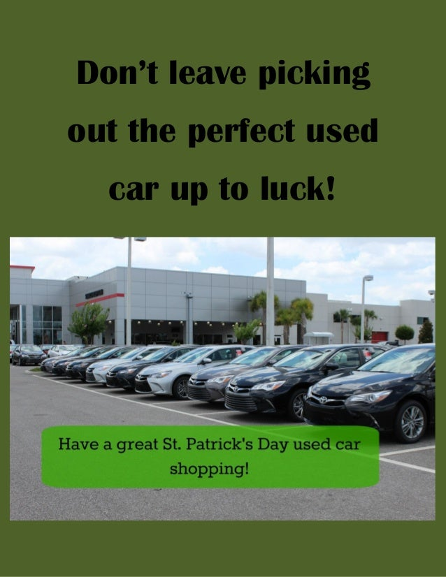 Don t leave pickingout the perfect usedcar up to luck