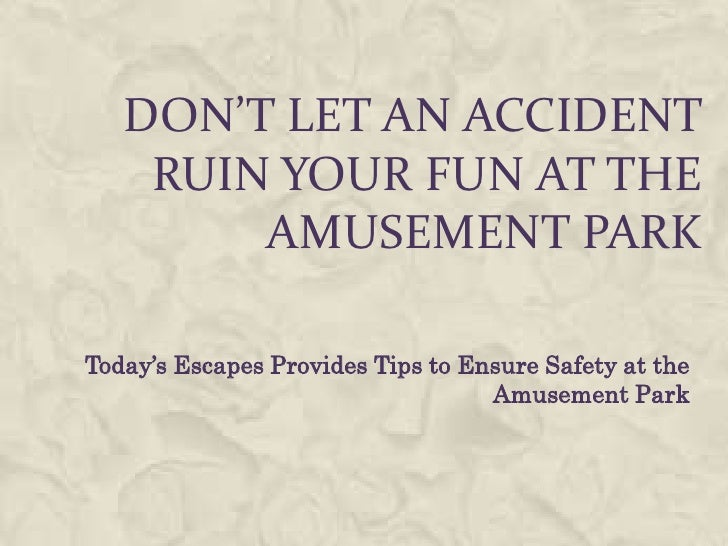 Don't let an accident ruin your fun at the amusement park<br />Today's Escapes Provides Tips to Ensure Safety at the Amuse...