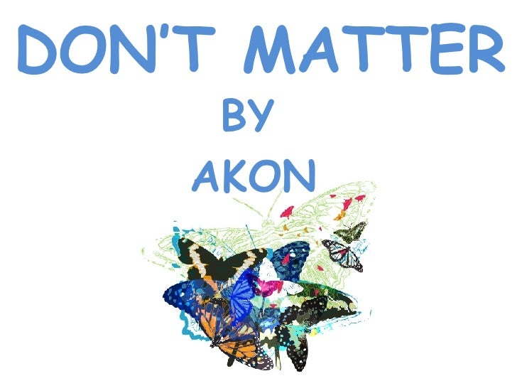 DON'T MATTER BY AKON