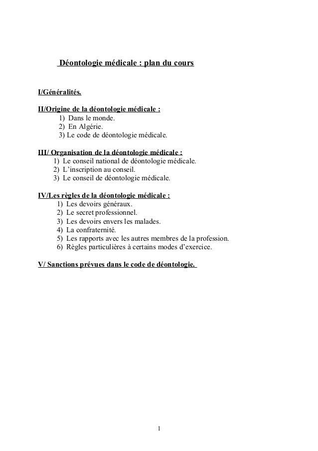 Déontologie médicale : plan du cours I/Généralités. II/Origine de la déontologie médicale : 1) Dans le monde. 2) En Algéri...