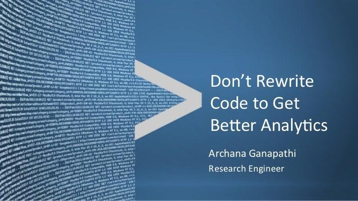 Don't Re-write Code to Get Better Analytics