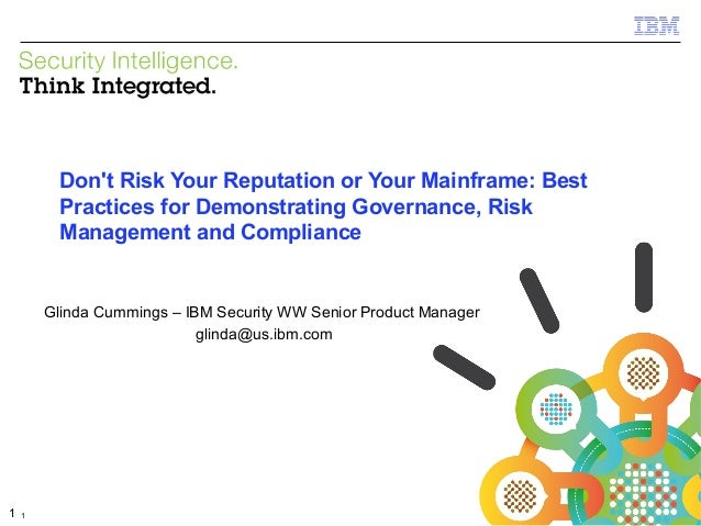 Don't Risk Your Reputation or Your Mainframe: Best Practices for Demonstrating Governance, Risk Management and Compliance ...