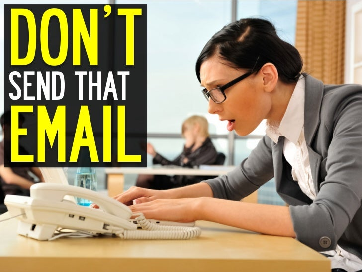 DON'TSEND THATEMAIL