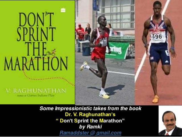 """Some Impressionistic takes from the book Dr. V. Raghunathan's """" Don't Sprint the Marathon"""" by Ramki Ramaddster @ gmail.com"""