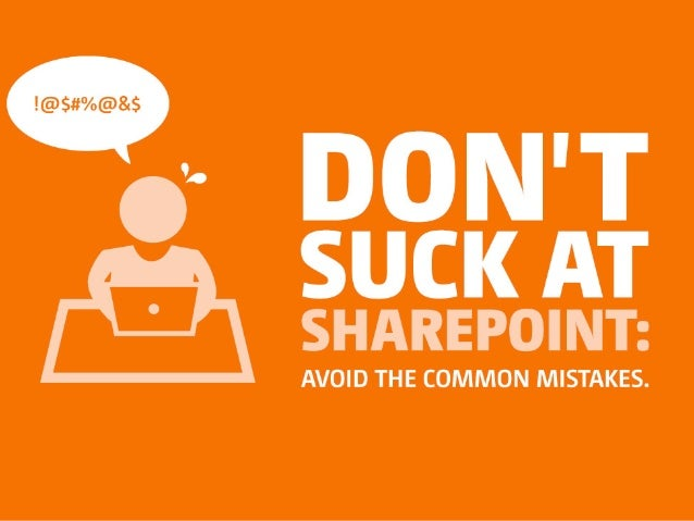 Don't Suck at SharePoint - Avoid the common mistakes